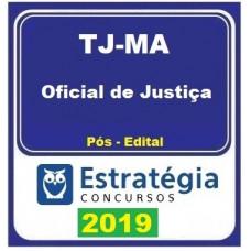 TJ MA - OFICIAL DE JUSTIÇA - TJMA - MARANHÃO - ESTRATÉGIA 2019 - PÓS EDITAL